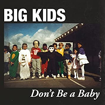 Don't Be a Baby
