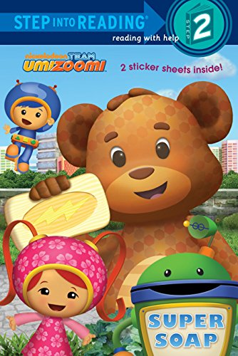 Team Umizoomi: Super Soap (Team Umizoomi. Step into Reading 2)