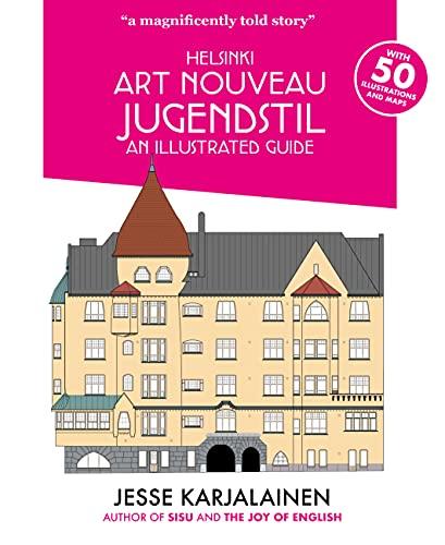 Helsinki Art Nouveau Jugendstil - An Illustrated Guide (English Edition)