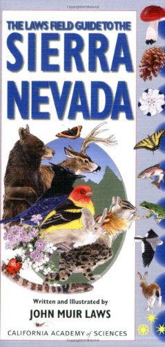 Laws Field Guide To The Sierra Nevada (California Academy of Sciences)