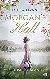 Morgan's Hall: Sehnsuchtsland (Die Morgan-Saga 2)