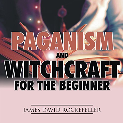 Paganism and Witchcraft for the Beginner audiobook cover art