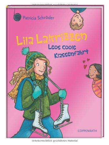 Lila Lakrizzen - Leos coole Klassenfahrt