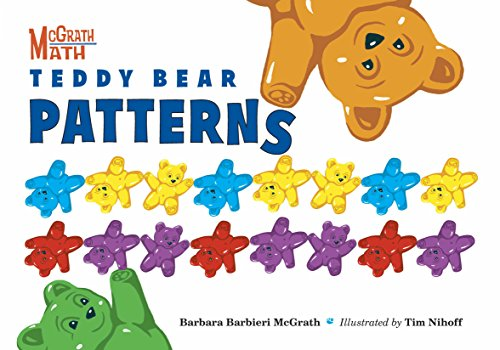 Compare Textbook Prices for Teddy Bear Patterns McGrath Math Illustrated Edition ISBN 9781580894234 by McGrath, Barbara Barbieri,Nihoff, Tim