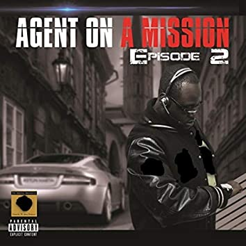 Episode 2: Agent on a Mission