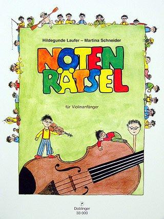 NOTENRAETSEL FUER VIOLINANFAENGER - arrangiert für Violine [Noten / Sheetmusic] Komponist: SCHNEIDER MARTINA + LAUFER HILDEGUNDE