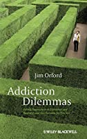 Addiction Dilemmas: Family Experiences from Literature and Research and Their Lessons for Practice