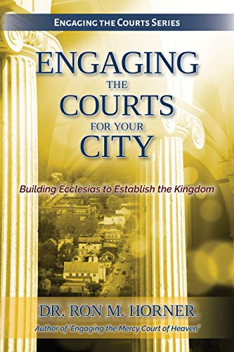 Engaging the Courts for Your City: Building Ecclesias to ...