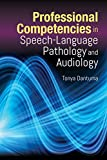 Professional Competencies in Speech-Language Pathology and Audiology (English Edition)