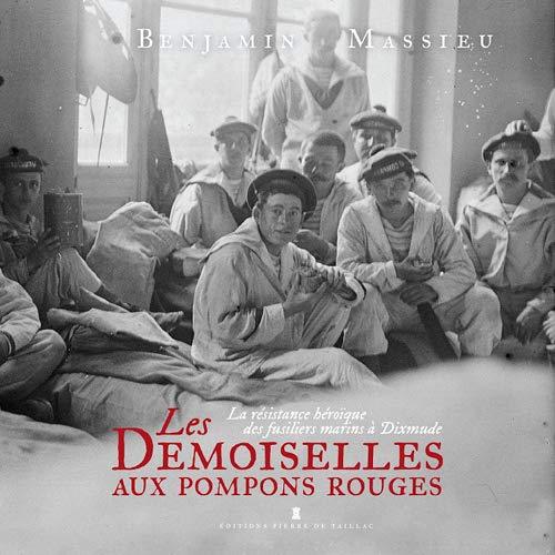 Les Demoiselles aux Pompons Rouges, Résistance héroïque des fusiliers marins à Dixmude (Sans collection)