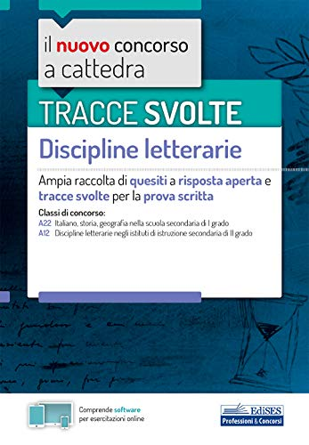 Tracce svolte Discipline Letterarie: Ampia raccolta di quesiti a risposta aperta e tracce svolte per la prova scritta