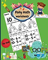 Daily math worksheets for kids: Beginner Math Preschool Learning Book with Counting numbers up to 10, Subtracting, Tracing numbers and Matching Activities for kids.