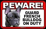 Scanical Beware Guard Dog on Duty Sign - French Bulldog