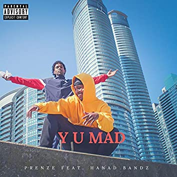Y U Mad (feat. Hanad Bandz)