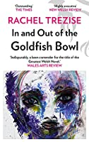 In and Out of the Goldfish Bowl (Library of Wales)