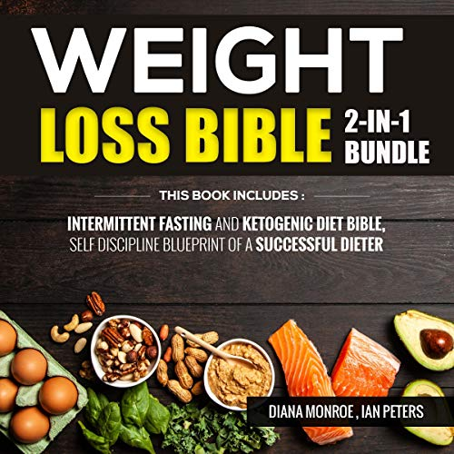 Weight Loss Bible     Intermittent Fasting and Ketogenic Diet Bible, Self Discipline Blueprint of a Successful Dieter              By:                                                                                                                                 Diana Monroe,                                                                                        Ian Peters                               Narrated by:                                                                                                                                 Erin Bateman,                                                                                        Taylor Noble                      Length: 6 hrs and 47 mins     23 ratings     Overall 5.0