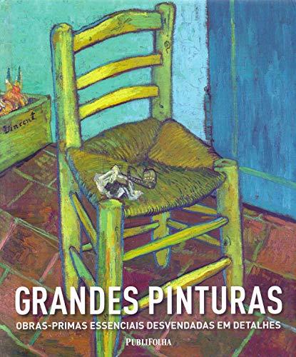 Grandes Pinturas Obras-Primas Essenciais Desvendadas em Detalhes