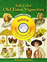 Full-Color Old-Time Vignettes CD-ROM and Book (Dover Electronic Clip Art)