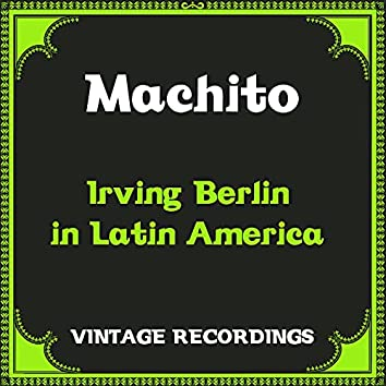 Irving Berlin in Latin America (Hq Remastered)