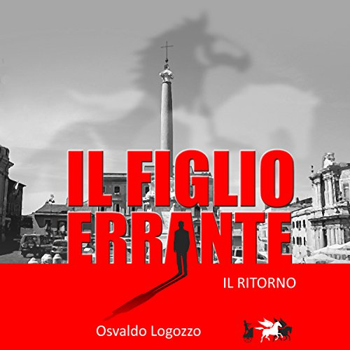 Il Figlio Errante [The Wandering Son]                   By:                                                                                                                                 Osvaldo Logozzo                               Narrated by:                                                                                                                                 Edoardo Camponeschi                      Length: 5 hrs and 53 mins     Not rated yet     Overall 0.0