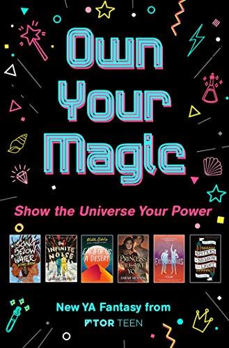 Own Your Magic Sampler: New YA Fantasy from Tor Teen