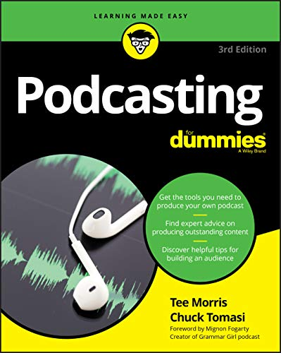 Compare Textbook Prices for Podcasting For Dummies 3e For Dummies Computer/Tech 3 Edition ISBN 9781119412199 by Morris, Tee,Tomasi, Chuck