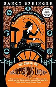 The Case of the Disappearing Duchess: Enola Holmes 6 by [Nancy Springer]