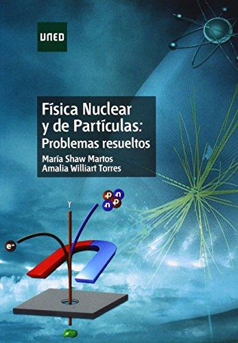 Física nuclear y de partículas: problemas resueltos (GRADO)