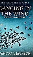 Dancing In The Wind (Escape Series Book 3)