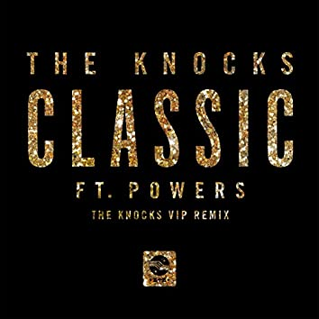Classic (feat. POWERS) [The Knocks 55.5 VIP Mix]