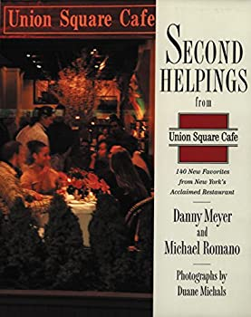 Hardcover Second Helpings from Union Square Cafe: 140 New Recipes from New York's Acclaimed Restaurant Book