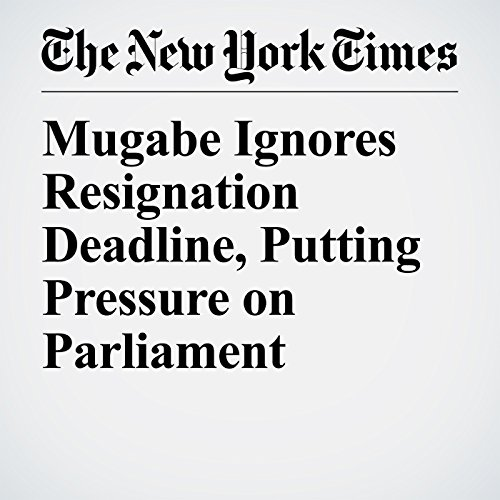 Mugabe Ignores Resignation Deadline, Putting Pressure on Parliament copertina