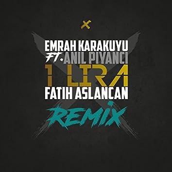 1 Lira (Fatih Aslancan Remix) [feat. Anıl Piyancı]
