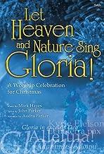 Let Heaven and Nature Sing Gloria!: A Worship Celebration for Christmas (Cantata/Sacred Musical, SAB, Piano)