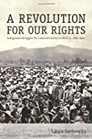 A Revolution for Our Rights: Indigenous Struggles for Land and Justice in Bolivia, 1880?1952 by Laura Gotkowitz(2008-02-20)
