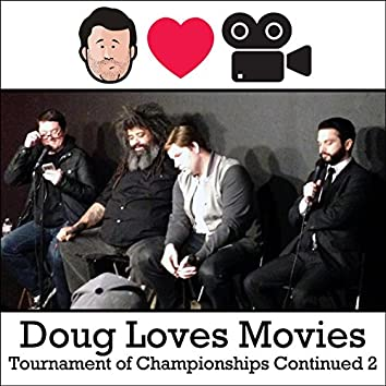 Doug Loves Movies: Tournament of Championships Continued 2