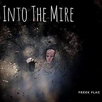 Into the Mire