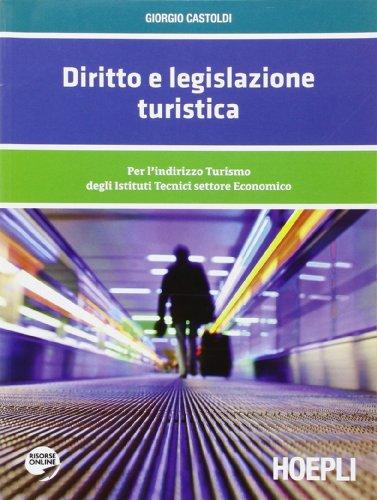 Diritto e legislazione turistica. Per l'indirizzo Turismo degli Istituti Tecnici settore Economico
