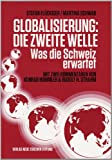 Globalisierung: die zweite Welle: Was die Schweiz erwartet - Stefan Flückiger