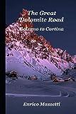 The Great Dolomite Road - Bolzano to Cortina (Car Trip in Italy)