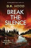 Break the Silence: A totally addictive crime thriller (Detectives Kane and Alton)