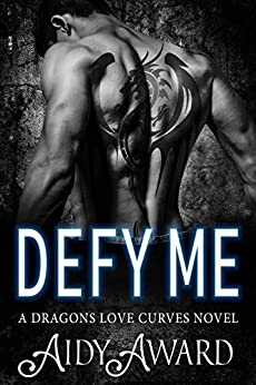 Defy Me: A Curvy Girl and Dragon Shifter Romance (Dragons Love Curves Book 6) by [Aidy Award]
