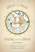 What the Rest Think of the West: Since 600 AD by Unknown(2015-09-08)
