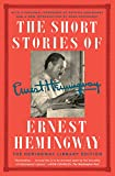 The Short Stories of Ernest Hemingway - The Hemingway Library Edition