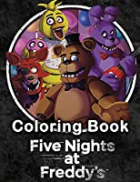 Five Nights at Freddy's Coloring Book: Beautiful and Fun With Illustrations For Kids, Boys And Girls