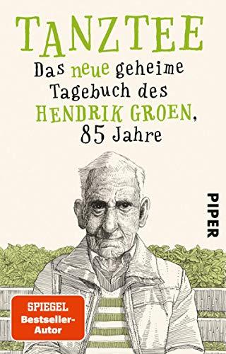 Tanztee (Hendrik Groen 2): Das neue geheime Tagebuch des Hendrik Groen, 85 Jahre