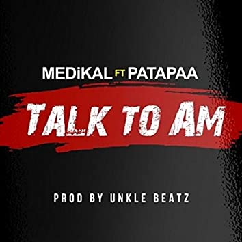 Talk to Am (feat. Patapaa)
