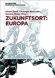 Zukunftsort: Europa (German Edition)