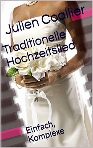 Traditionelle Hochzeitslied: Einfach, Komplexe