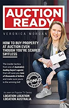 AUCTION READY: HOW TO BUY PROPERTY AT AUCTION EVEN THOUGH YOU'RE SCARED S#!TLESS by [Veronica Morgan]